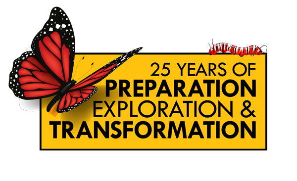 25 Years of Preparation, Exploration & Transformation